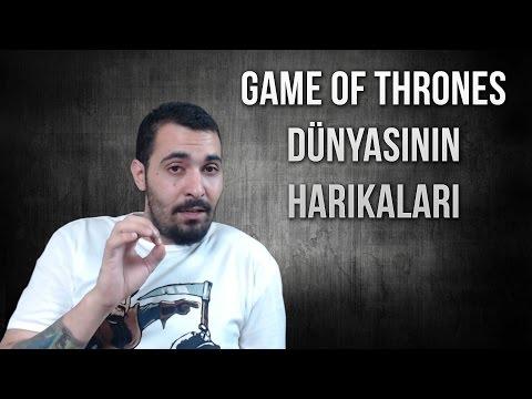 Game of Thrones Dünyasının Harikaları