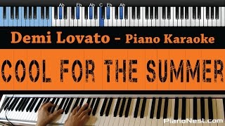 Demi Lovato - Cool for The Summer - LOWER Key (Piano Karaoke / Cover with Lyrics / Backing Track)