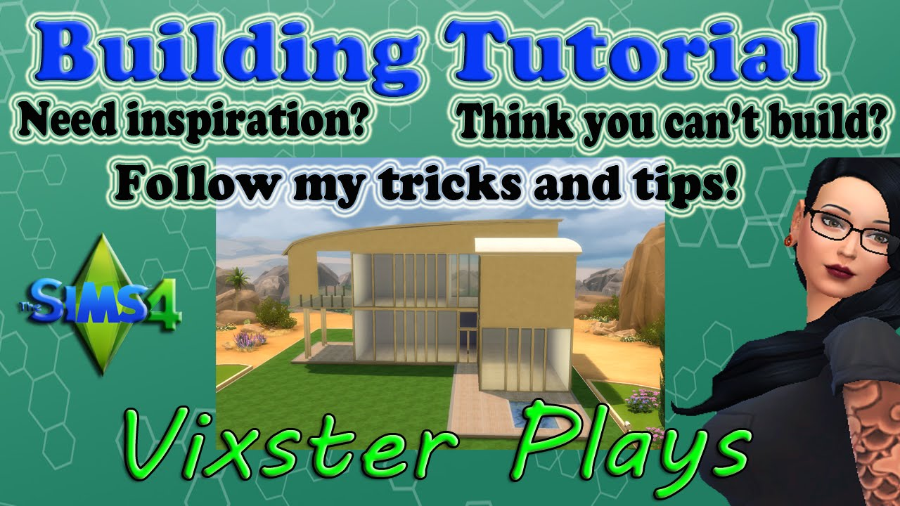 The sims 4 building tutorial how to build tips and for Construction tips and tricks