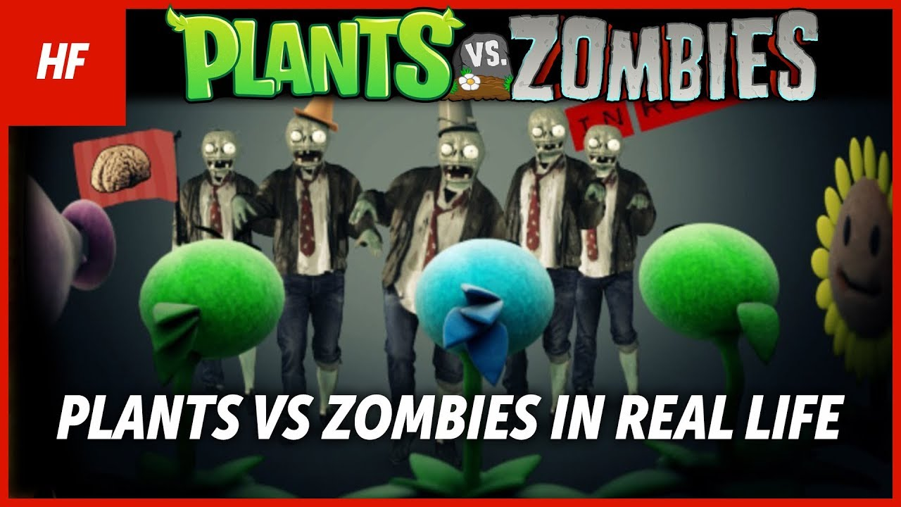 Plants Vs Zombies In Real Life Fan Made By Hethfilms Youtube