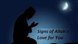 Signs of Allah's Love for You By Muhammad Salah
