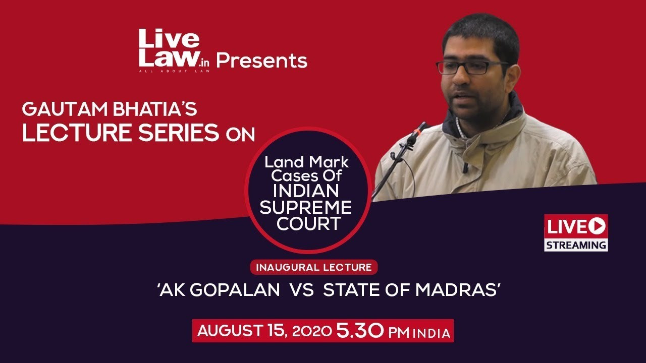Download Gautam Bhatia's Lecture Series On Landmark Cases Of Supreme Court [1] AK Gopalan Vs State Of Madras