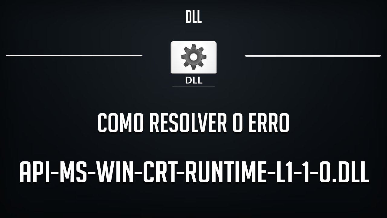 CORREÇÃO PARA O ERRO api-ms-win-crt-runtime-l1-1-0.dll DOWNLOAD