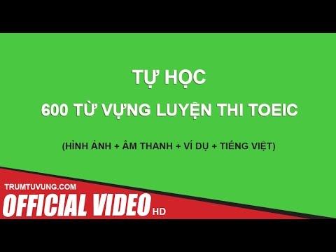 600 TỪ VỰNG LUYỆN THI TOEIC (Phụ đề+ Hình Ảnh) FULL HD