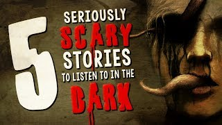 5 Seriously Scary Stories to Listen to in the Dark ― Creepypasta Story Compilation