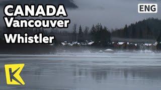 【K】Canada Travel-Vancouver[캐나다 여행-밴쿠버] 세계적인 휴양지 '휘슬러'/Whistler/Blackcomb/Mountain/Olympic/Ski