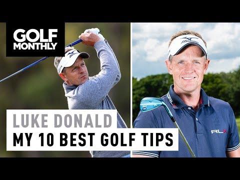 Luke Donald   My 10 Best Golf Tips   Golf Monthly