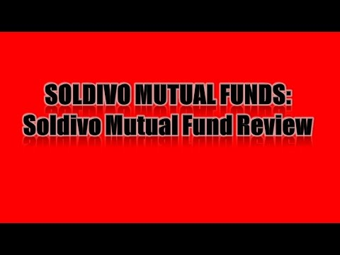 SOLDIVO MUTUAL FUNDS: Soldivo Mutual Fund Review