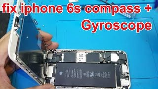 how to fix iphone 6s compass + Gyroscope not working