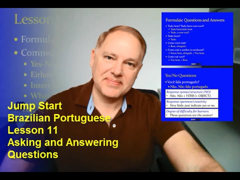 Jump Start Brazilian Portuguese – Lesson 11 – Asking and Answering Questions