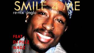 2Pac - Smile For Me (feat. Scarface) (Wadz Remix)