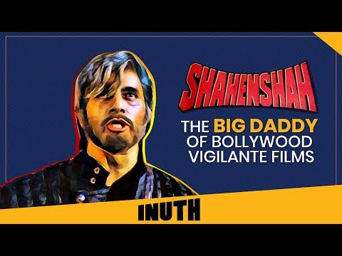 Amitabh Bachchan | Shahenshah | The Big Daddy Of Bollywood Vigilante Films