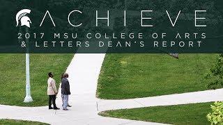 ACHIEVE: The 2017 MSU College of Arts & Letters Dean's Report
