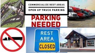 Truck Parking Shortage -  Commercialize Rest Areas to Fund Truck Parking Shortage in all states