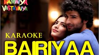 Bairiyaan Full Karaoke with female voice Enhanced Version