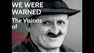 We Were Warned: The Visions of Alois Irlmaier