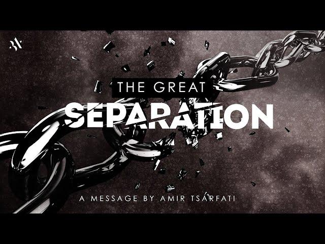 Amir Tsarfati: The Great Separation
