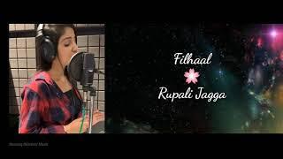 Filhaal - Female Cover by Rupali Jagga | Running Reindeer Music