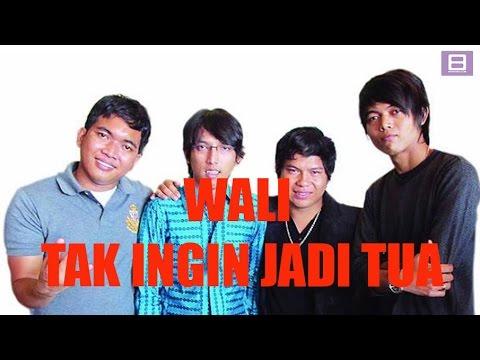 Wali - Tak Ingin Jadi Tua [Video Lirik]