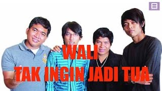 [4.39 MB] Wali - Tak Ingin Jadi Tua [Video Lirik]