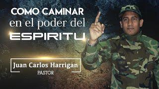 Pastor Juan Carlos Harrigan (Como caminar en el poder del Espíritu)