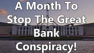 A Month To Stop The Great Bank Conspiracy!
