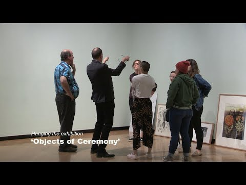 Hanging the exhibition: 'Objects of Ceremony'