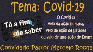 Ep. 8 - Tema Covid-19 - Convidado pastor Marcelo Rocha