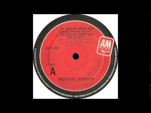 THE BROTHERS JOHNSON - You Keep Me Comin' Back [Specially Remixed Version]