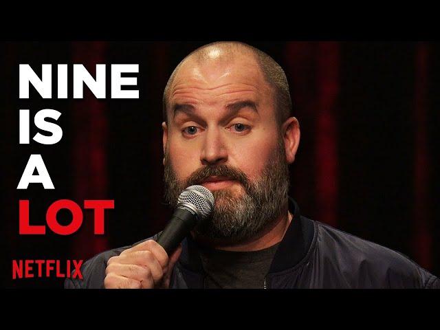 Nine Is A Lot   Tom Segura Stand Up Comedy  