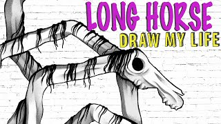 Long Horse : Draw My Life