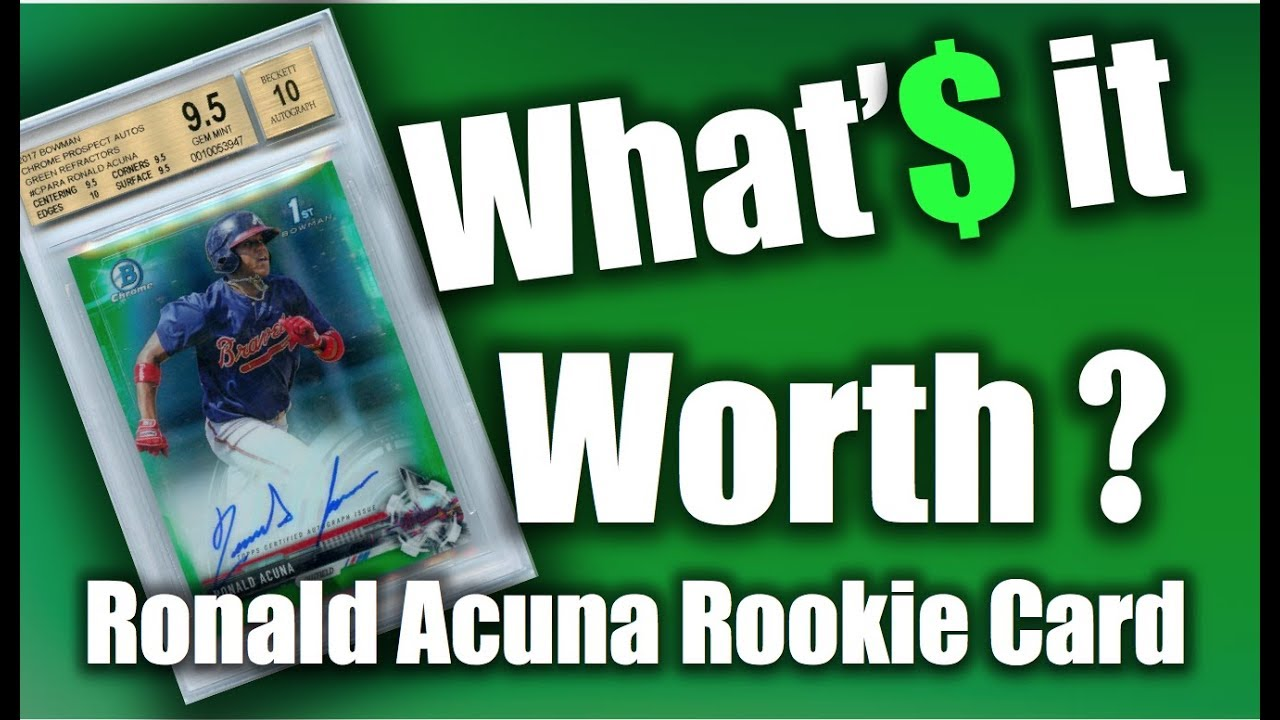 Ronald Acuna Rookie Card Value Part 2 Whats It Worth Episode 3