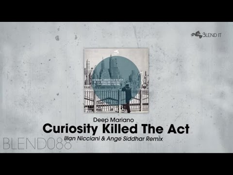 Deep Mariano - Curiosity Killed The Act (Illan Nicciani & Ange Siddhar Remix)