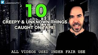 10 CREEPY & Unknown Things Caught On Tape!