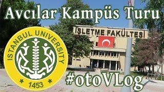 İstanbul Üniversitesi Avcılar Kampüs TURU #otoVlog
