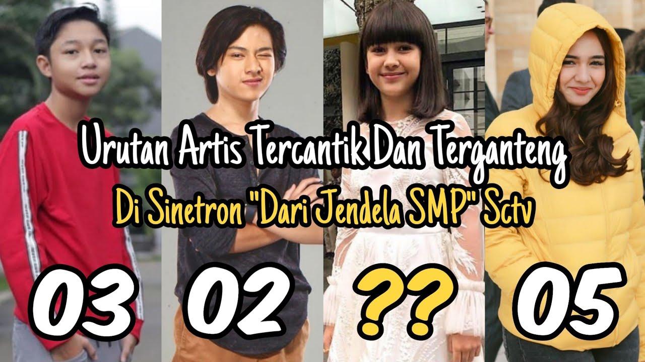Mengejutkan Guys‼️ Inilah Urutan Artis Tercantik Dan Terganteng Di Sinetron Dari Jendela SMP SCTV