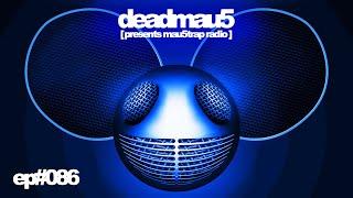 deadmau5 pres. mau5trap radio 086