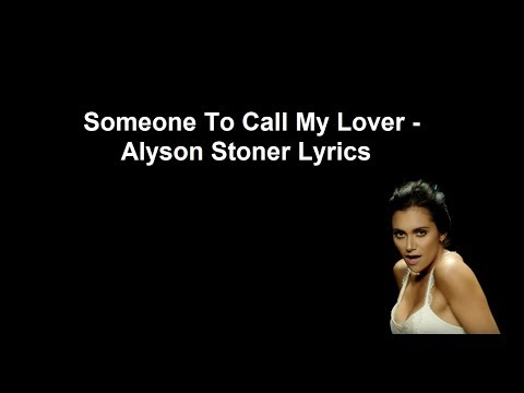 Someone To Call My Lover - Alyson Stoner Lyrics