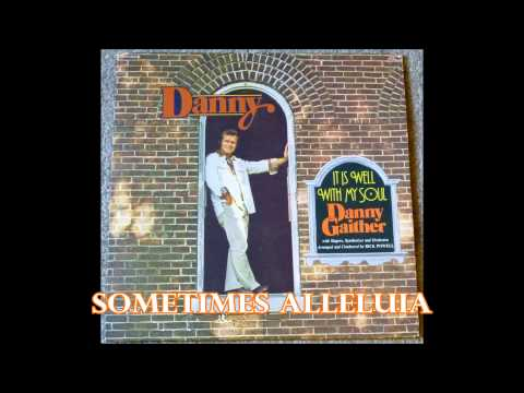 Sometimes Alleluia   Danny Gaither