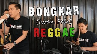 BONGKAR - IWAN FALS (COVER) Akbar Reggae Version
