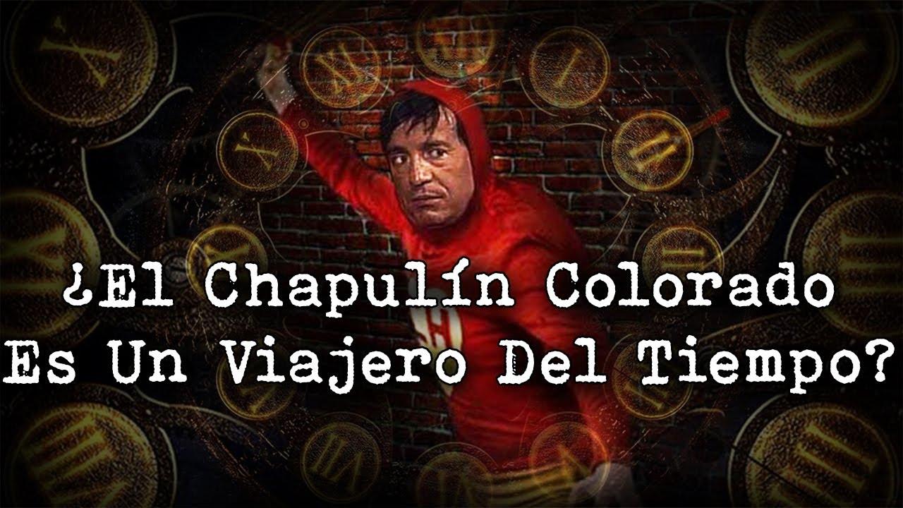 El Chapulín Colorado Era Un Viajero En El Tiempo? | Teoría de Chespirito |  - YouTube