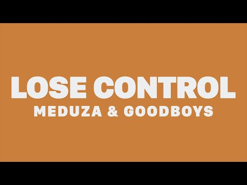 Meduza, Becky Hill & GOODBOYS - Lose Control (Lyrics)