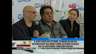 BT: Ilang Kapuso stars, sumailalim sa workshop sa New York acting coach na si Anthony Vincent Bova