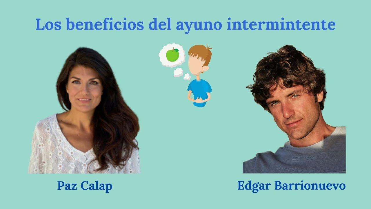 Los beneficios del ayuno intermitente - Edgar Barrionuevo y Paz Calap