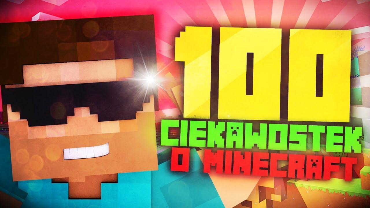 100 Ciekawostek O Minecraft Youtube