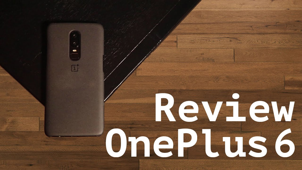 OnePlus 6 - Review: The Ultimate Flagship for Less