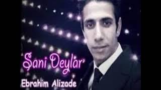 ebrahim Alizade-seni deyirler seni deyirler