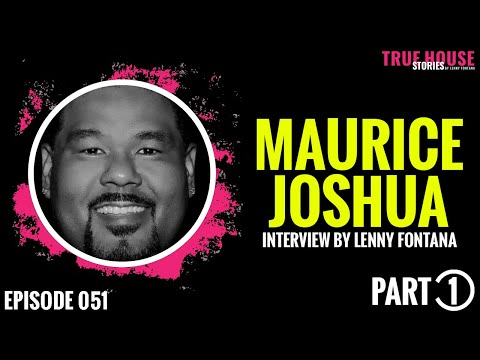 Maurice Joshua interviewed by Lenny Fontana for True House Stories # 051 (Part 1)