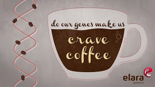Do our genes make us crave coffee?