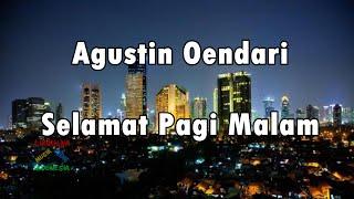 Download Video Agustin Oendari - Selamat Pagi Malam | Video Lirik MP3 3GP MP4